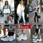 Dad Sneakers Latest Rage