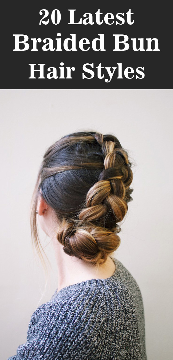 20 Latest Braided Bun Hairstyle - Top Beauty Magazines