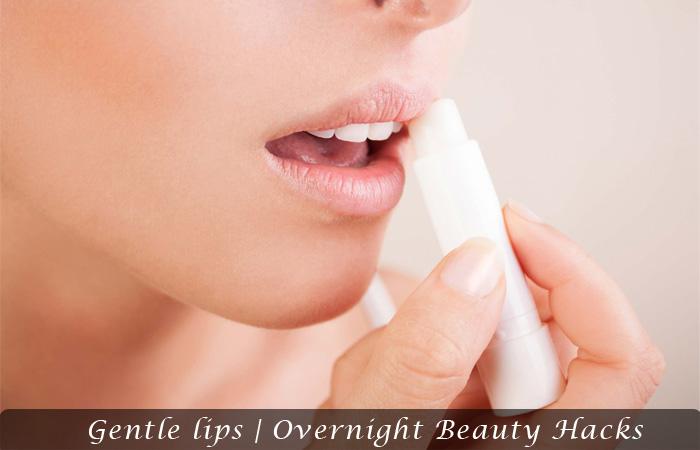Gentle lips | Overnight Beauty Hacks