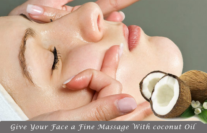 Give Your Face a Fine Massage With coconut Oil