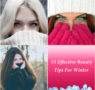 Let Your Skin Smile In The Winters Too – 15 Effective Beauty Tips For Winter