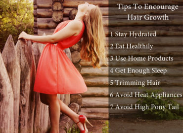 Tips To Encourage Hair Growth