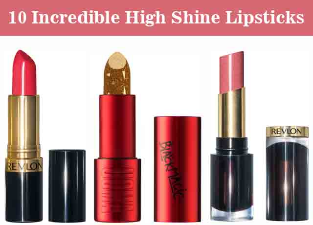 10 Incredible High Shine Lipsticks to Get a Dazzling Look