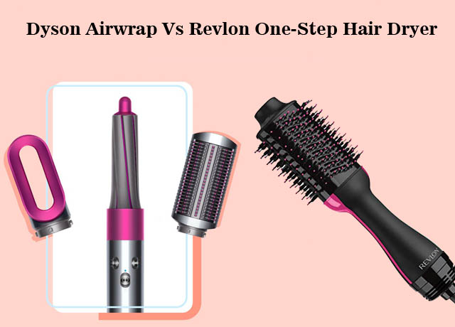 Dyson Airwrap Vs Revlon One-Step Hair Dryer – Choose The Best One
