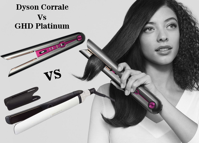Dyson Corrale Vs GHD Platinum – Choose The Best One