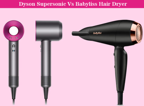 Dyson Supersonic Vs Babyliss Hair Dryer: Choose Best One