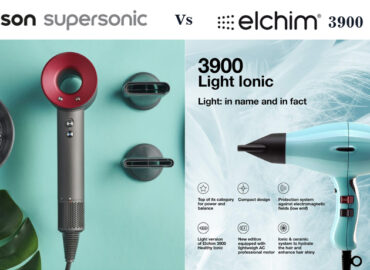 Dyson Supersonic VS ELCHIM 3900 Ionic Ceramic – Choose The Best One