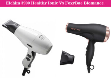 ELCHIM 3900 Healthy Ionic Vs FOXYBAE Blomance Hair Dryer – Choose The Best