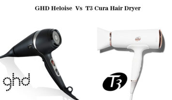 GHD Heloise VS T3 Cura Hair Dryer – Choose The Best Product