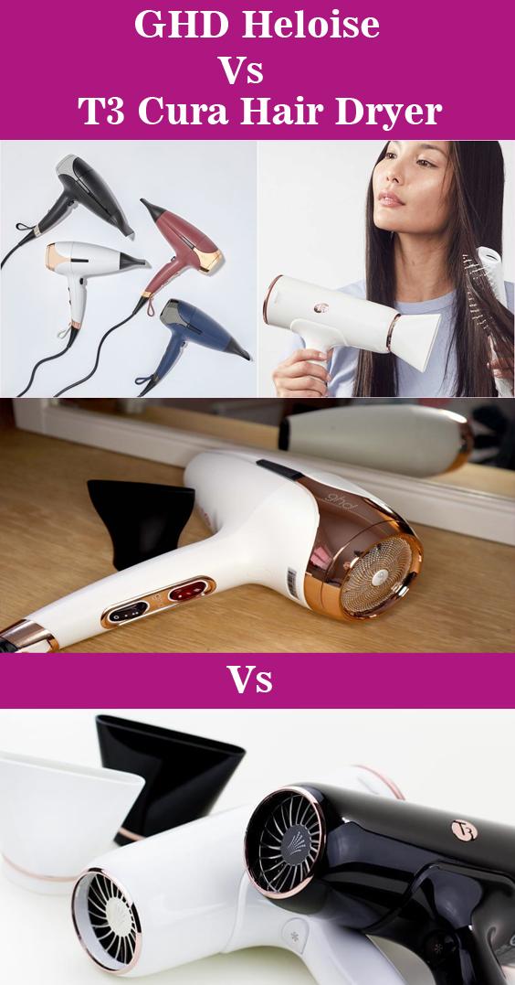 GHD Heloise Vs T3 Cura Hair Dryer