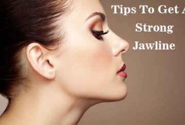 Tips To Get A Strong Jawline