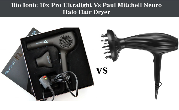Bio Ionic 10x Pro Ultralight Vs Paul Mitchell Neuro Halo Hair Dryer