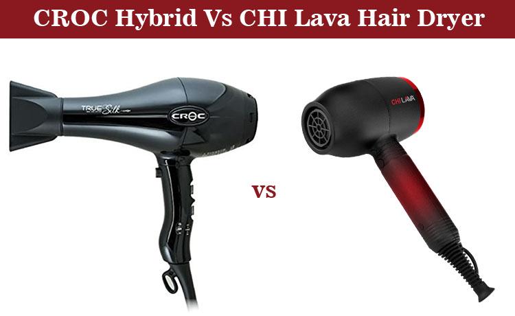 CROC Hybrid Vs CHI Lava Hair Dryer