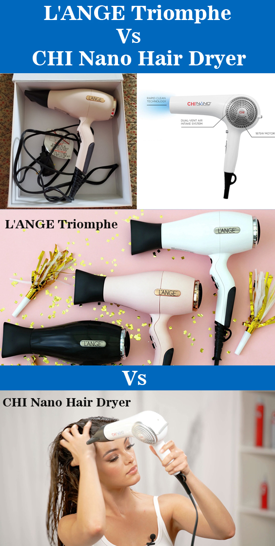 L'ANGE Triomphe Vs CHI Nano Hair Dryer