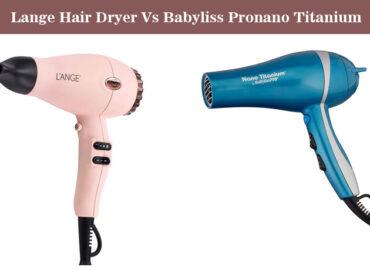 L'ange Hair Dryer Vs BaBylissPro Nano Titanium: Choose The Best One