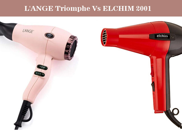 L'ANGE Triomphe Vs ELCHIM 2001 Classic Hair Dryer – Choose The Best One