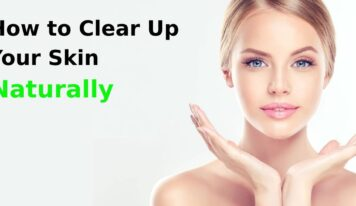 How to Clear Up Your Skin Naturally